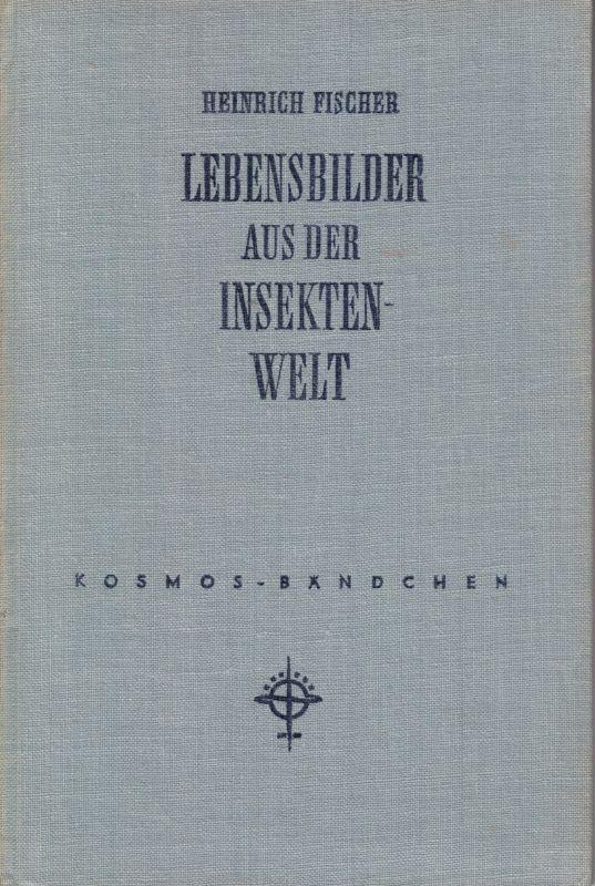 Fischer, Heinrich; Lebensbilder aus der Insektenwelt, 1954