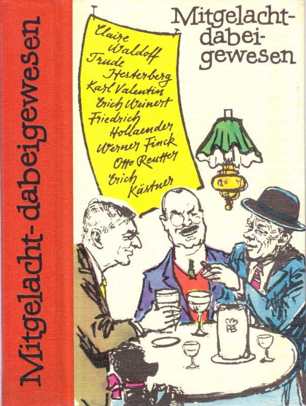 Mitgelacht - dabeigewesen - Erinnerungen aus acht Jahrzehnten Kabarett, 1979