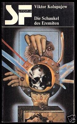 Kolupajew, Viktor; Die Schaukel des Erremiten, Reihe SF Utopia, 1985
