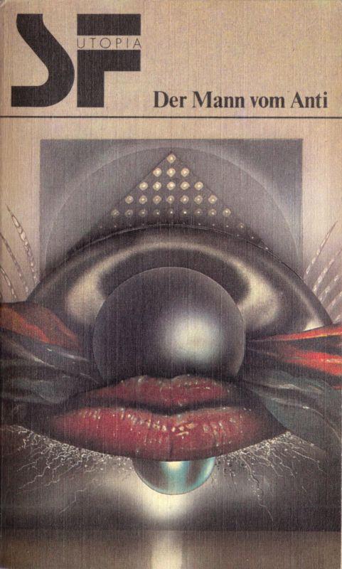 Der Mann vom Anti, Utopische Erzählungen, Reihe SF Utopia, 1980
