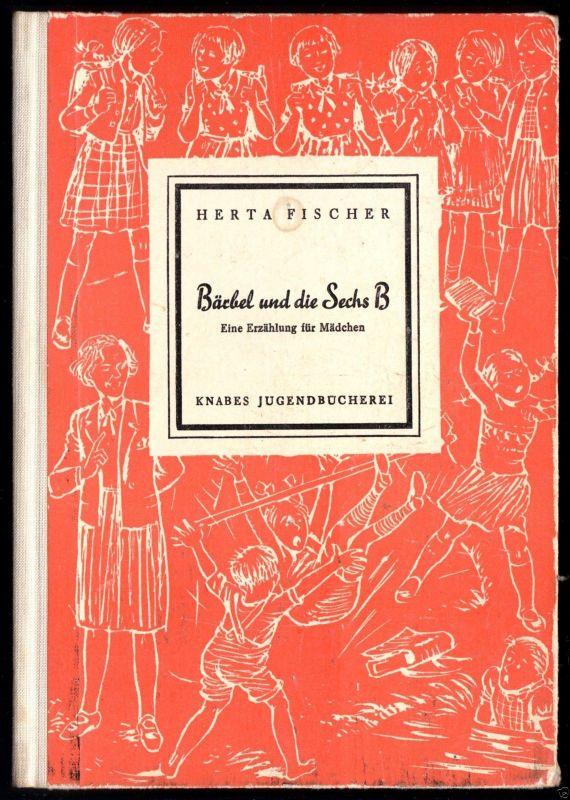 Fischer, Herta; Bärbel und die Sechs B, Gebr. Knabe, Weimar, 1954