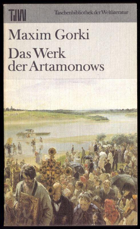 Gorki, Maxim; Das Werk der Artamonows, 1984, Reihe: TdW 0