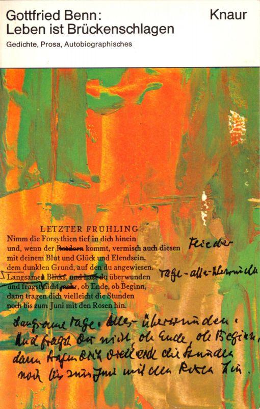 Gottfried Benn: Leben ist Brückenschlagen - Gedichte, Prosa, Autobiographisches