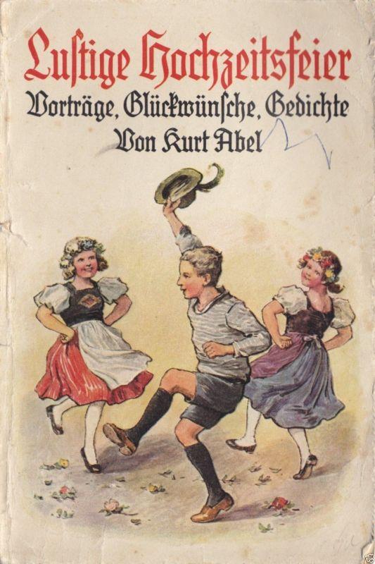 Abel, Kurt; Lustige Hochzeitsfeier - Vorträge, Glüchwünsche, Gedichte, um 1930