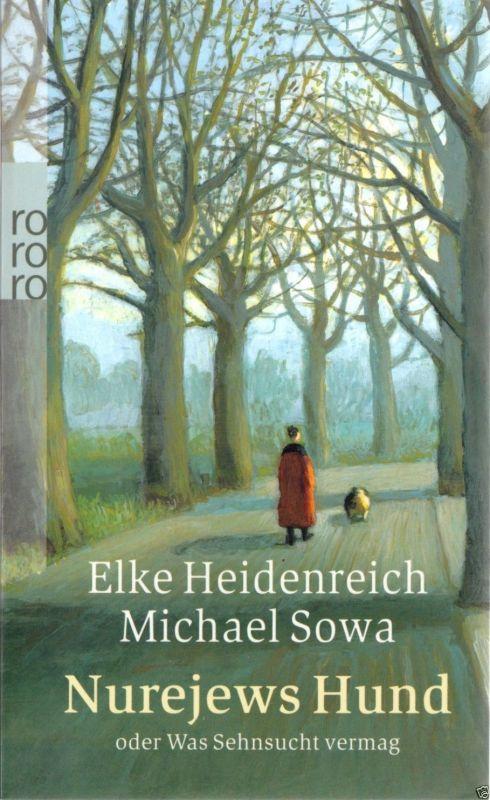 Heidenreich, Elke; Sowa, Michael; Nurejews Hund, Rowohlt 2007