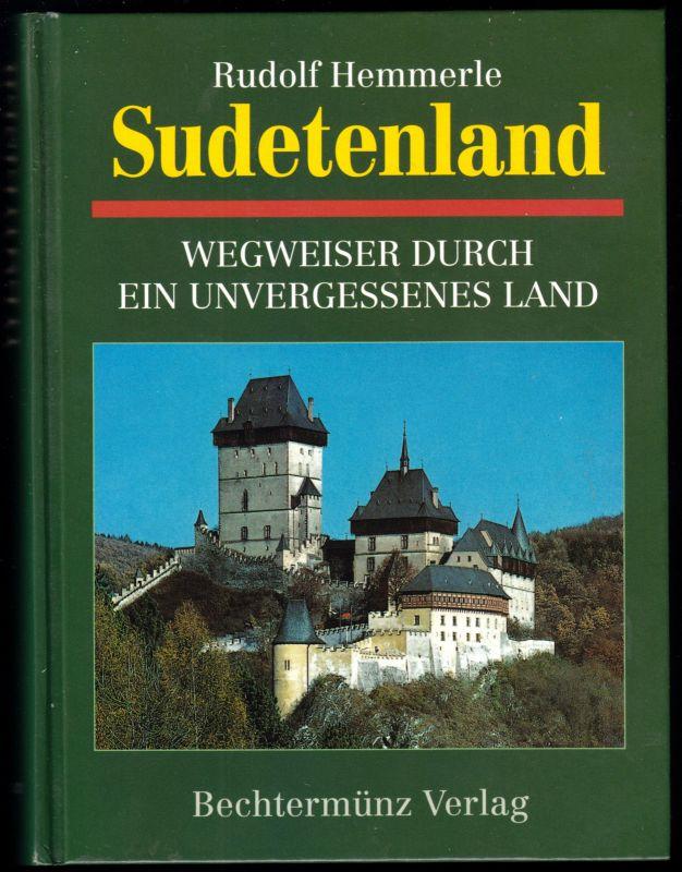 Hemmerle, Rudolf; Sudetenland, Wegweiser durch ein unvergessenes Land, 1996
