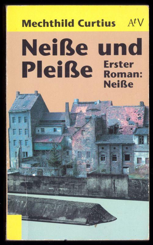 Curtius, Mechthild; Neiße und Pleiße - Erster Roman: Neiße, 1992