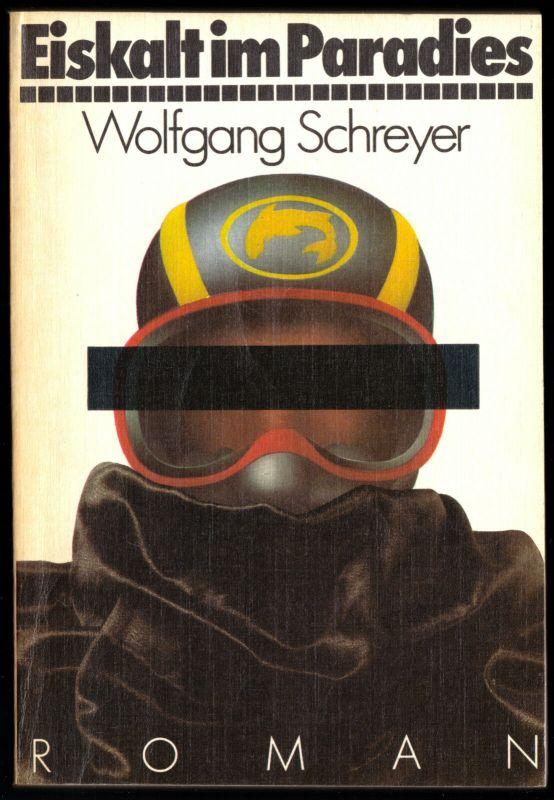 Schreyer, Wolfgang; Eiskalt im Paradies, 1982