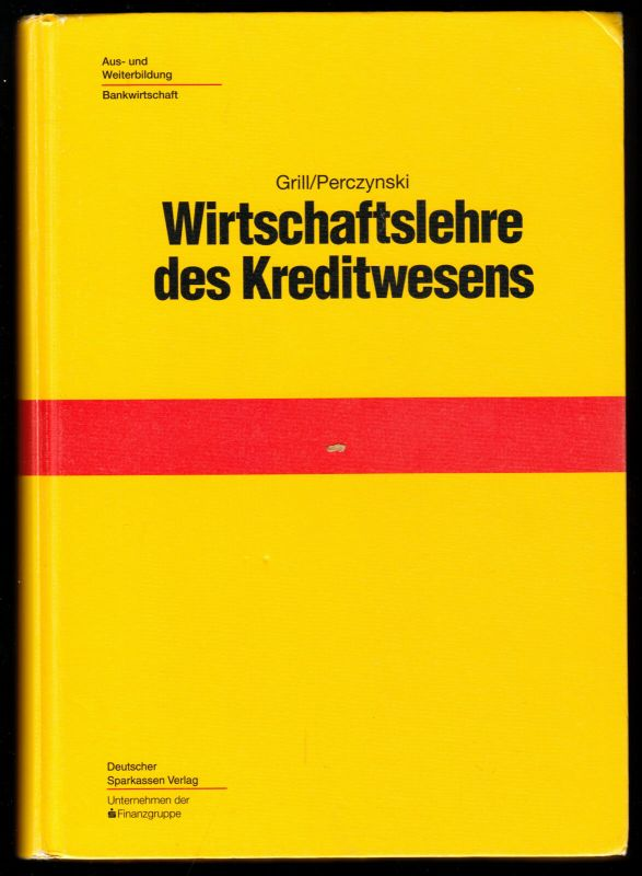 Grill; Perczynski; Wirtschaftslehre des Kreditwesens, 33. Aufl., 1999