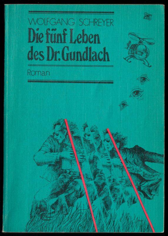 Schreyer, Wolfgang; Die fünf Leben des Dr. Grundlach, 1983