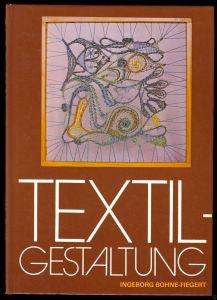 Bohne-Fiegert, Ingeborg; Textilgestaltung, 1986