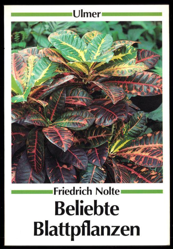 Nolte, Friedrich; Beliebte Blattpflanzen, 1988