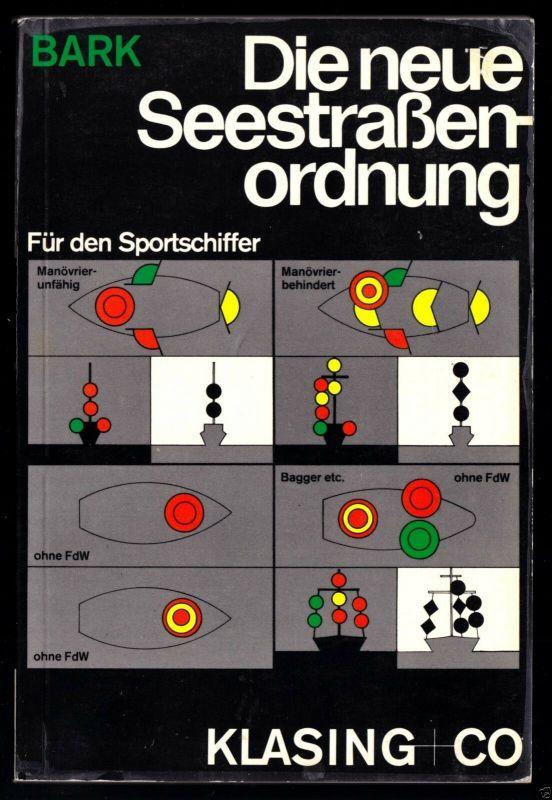 Bark, Axel, Die neue Seestraßenorgnung für den Sportschiffer, 1976