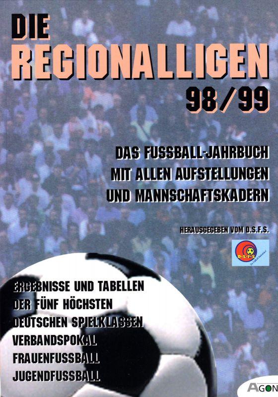 Die Regionalligen 98/99 - Das Fußball-Jahrbuch mit allen Aufstellungen..., 1999
