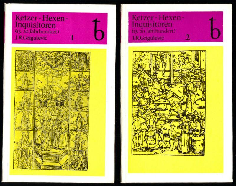 Grigulevic, J. R.; Ketzer - Hexen - Inquisitoren (13. - 20. Jahrhundert), 1980