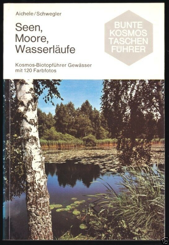 Aichele; Schwelger; Seen, Moore, ... Biotopführer, 1974