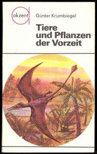Krummbiegel, Günter; Tiere und Pflanzen der Vorzeit, 1983 - Reihe akzent