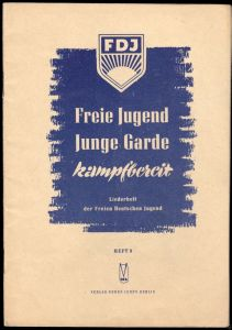 Freie Jugend Junge Garde kampfbereit - Liederheft der FDJ, Heft 3, 1951