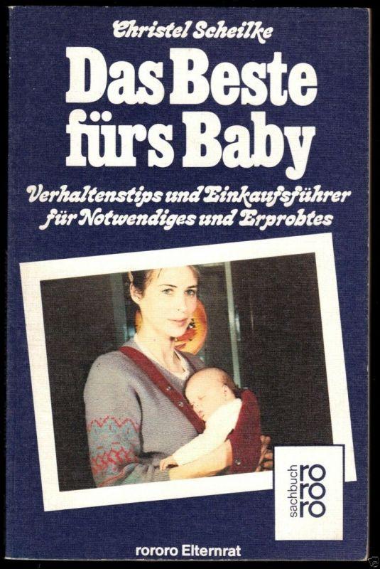 Scheilke, Christel, Das Beste fürs Baby, Rowohlt Reinbek, 1981