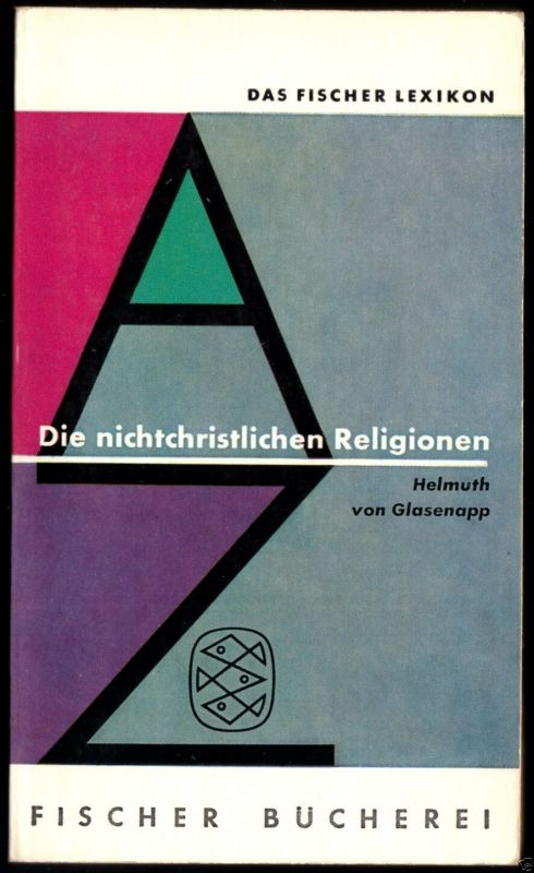 Das Fischer Lexikon; Die Nichtchristlichen Religionen, 1963