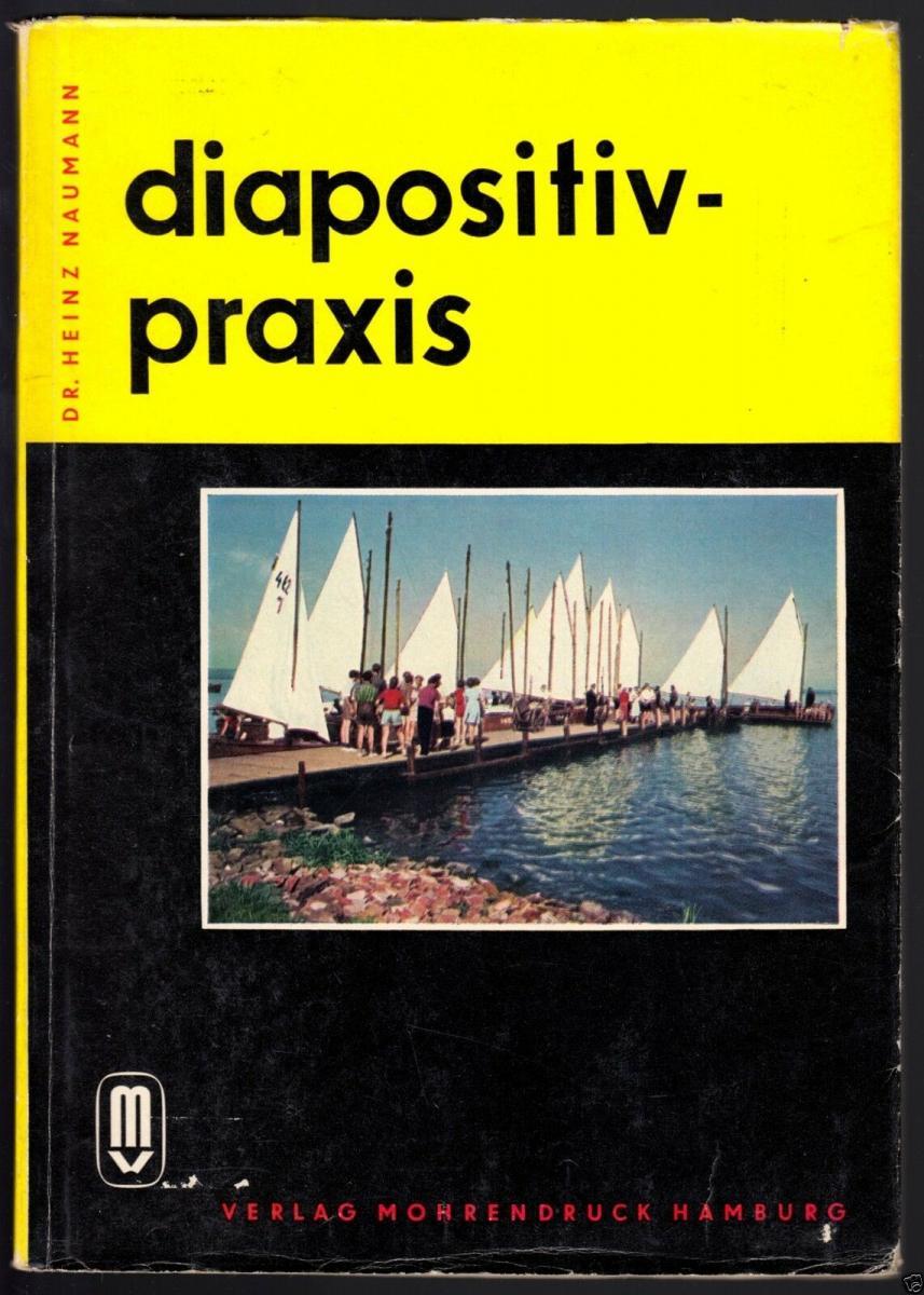 Naumann, Dr. Heinz; Diapositiv-Praxis, Hamburg 1957