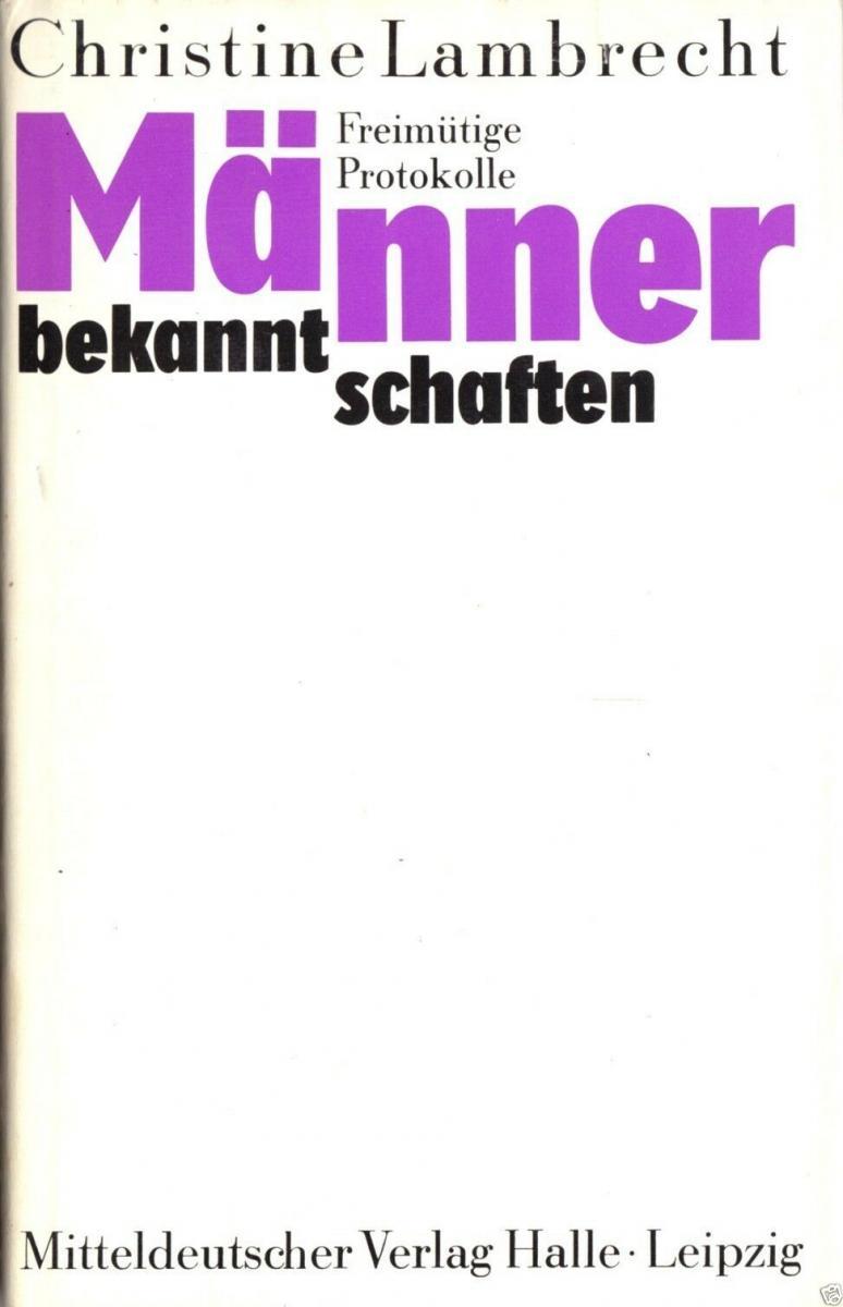 Lambrecht, Christine; Männerbekanntschaften - Freimütige Protokolle, 1986