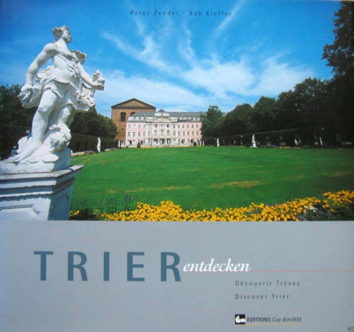 Zender, Peter; Kieffer, Rob; Trier entdecken, Bildband, 2002 und Beilage