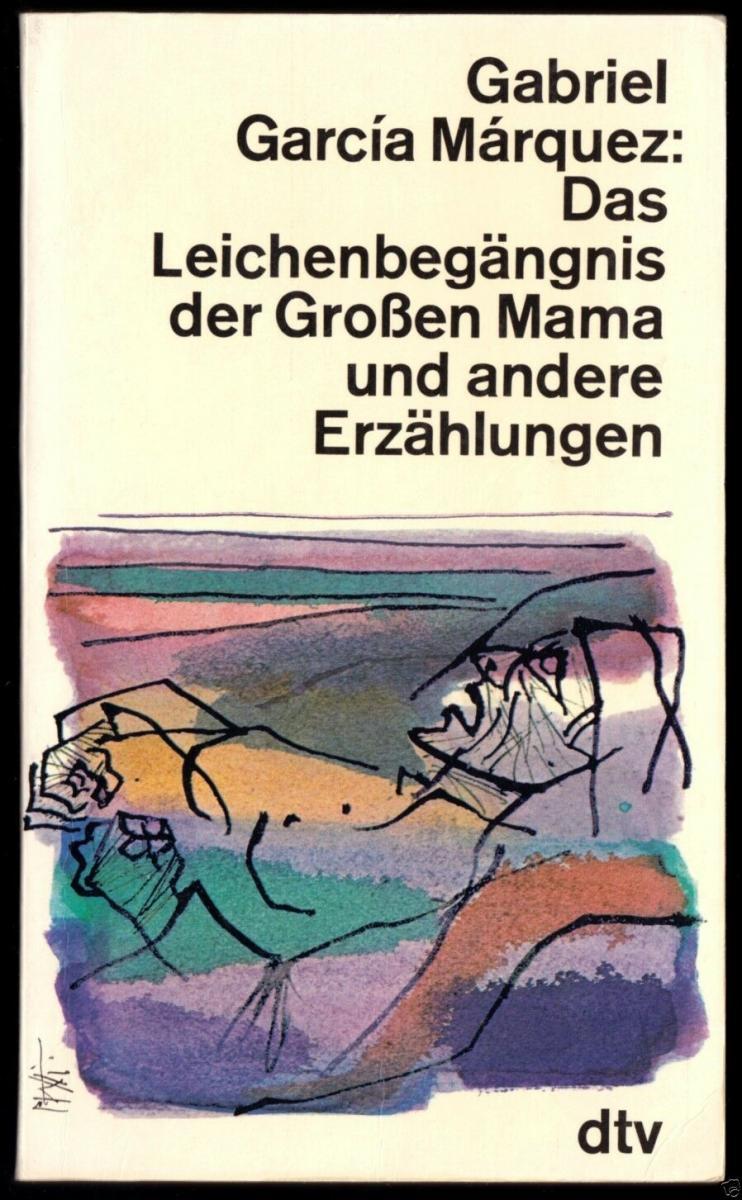 Garcia Marquez, Gabriel; Das Leichenbegräbnis der Großen Mama u.a. Erzählungen