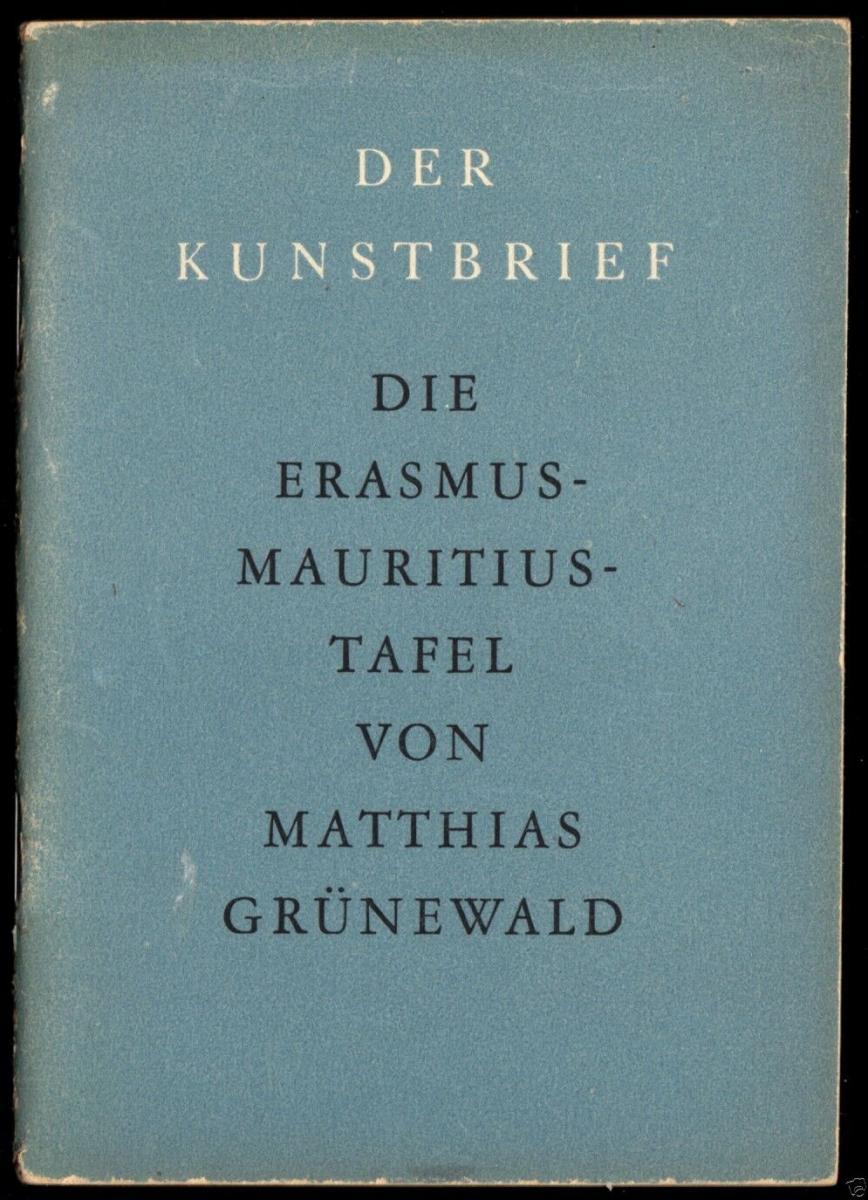 Grünewald, Matthias; Die Erasmus-Mauritius Tafel, Berlin 1947