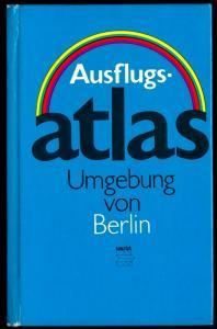 Ausflugsatlas - Umgebung von Berlin, 1984