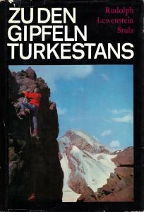 Rudolph; Lewenstein; Stulz; Zu den Gipfeln Turkestans, 1967