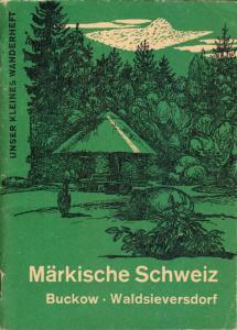 Wanderheft, Märkische Schweiz - Buckow, Waldsieversdorf, 1969