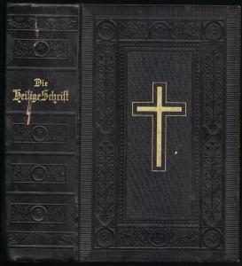 Die Bibel oder die ganze Heilige Schrift des Alten u. Neuen Testaments, 1909