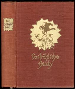 Das fröhliche Buch - Aus deutscher Dichter und Maler Kunst gesammelt ...., 1910
