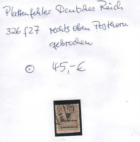 D-Reich -Plattenfehler Nr. 326 f27  o ( z8448 ) siehe scan !
