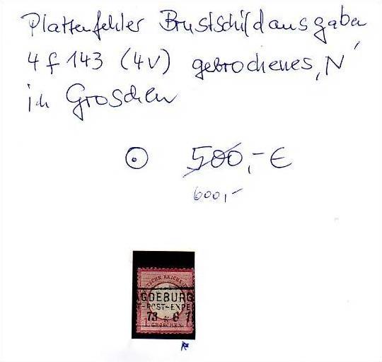 D-Reich -Plattenfehler Nr. 4 f143 (4 V)  o ( z8445 ) siehe scan !