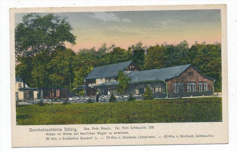 DÖLZIG Schkeuditz Leipzig - DOMHOLZSCHÄNKE Gartenlokal Nr. B-18739 ...