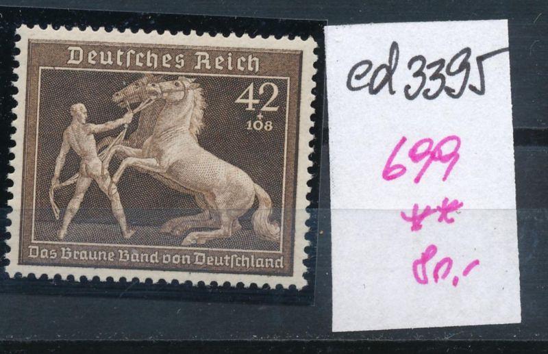 D.-Reich Nr. 699  **    (ed3395  ) siehe scan
