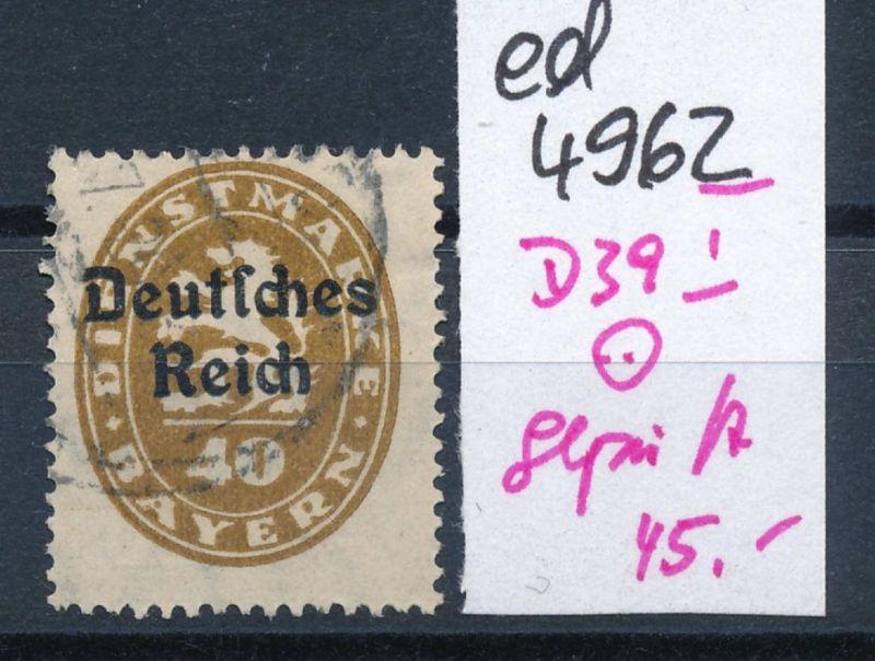D.-Reich Nr.  D 39   I      geprüft  o     (ed4962  ) siehe scan