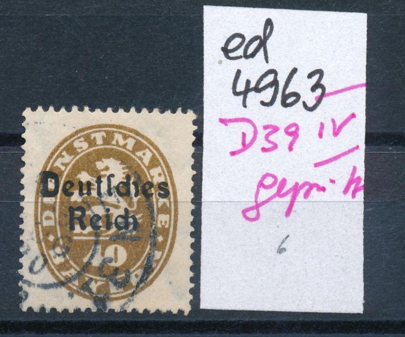 D.-Reich Nr.  D 39   IV      geprüft  o     (ed4963  ) siehe scan