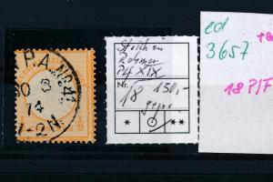 D.-Reich Nr. 18 PLF  XIX o   (ed3657  ) siehe scan