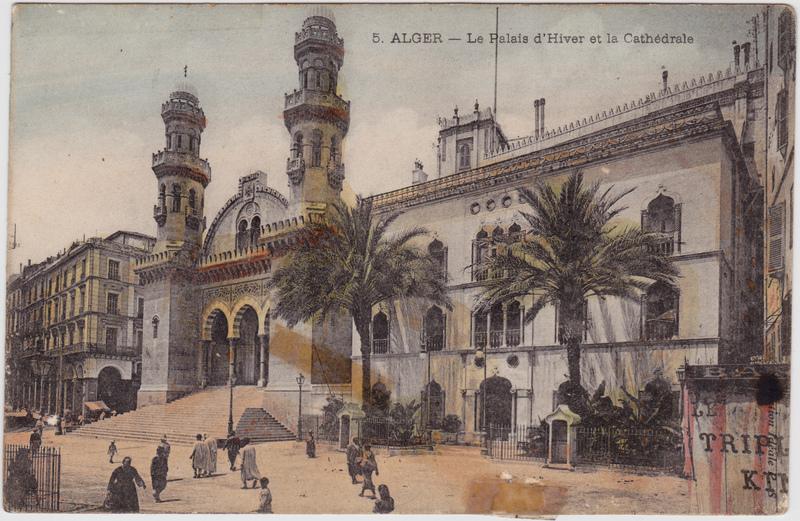 Algier Le Palais d'Hiver et la Cathedrale 1913