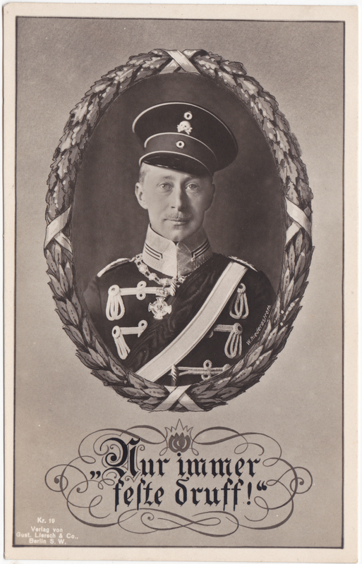 Kaiser Wilhelm II: Nur immer feste druff! Militaria Patriotika WK1 1916