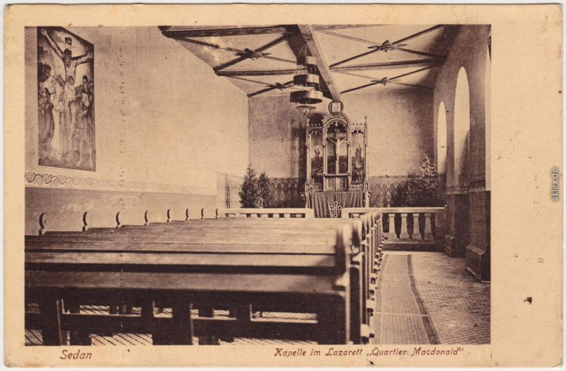 Sedan Sedan Kapelle im Lazarett Quartier Macdonald Ansichtskarte 1917