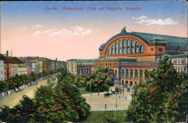 Ansichtskarte Kreuzberg-Berlin Askanischer Platz Anhalter Bahnhof 1915