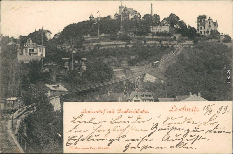 Ansichtskarte Loschwitz-Dresden Louisenhof mit Drahtseilbahn/Schwebebahn 1899