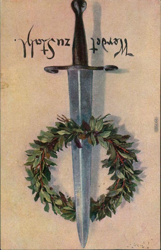Ansichtskarte  Patriotika Dolch - Ehrenkranz - Werdet zu Stahl - WK1 1917